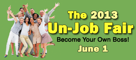 The Un-Job Fair is back for 2013!