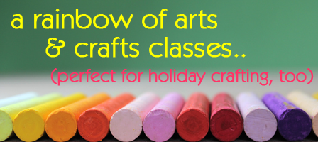 Just in time for holiday gift making: arts & crafts classes galore!