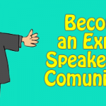 Get Great Public Speaking and Communication Skills!