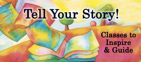Tell Your Story! Communication & Writing Classes