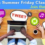 Social Media Marketing Classes–Fridays in Summer!