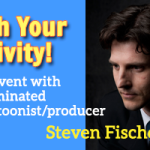 Unleash Your Creative Potential! with Steven Fischer