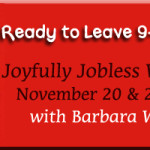 The Joyfully Jobless Weekend with Barbara Winter!