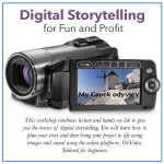 Digital Storytelling: Creating Videos to showcase your business or project!