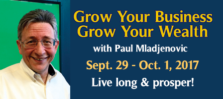 Grow your business, grow your wealth: prosper with Paul Mladjenovic