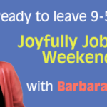 Joyfully Jobless Weekend: with Barbara Winter
